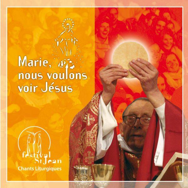 Marie nous voulons voir Jésus – CD