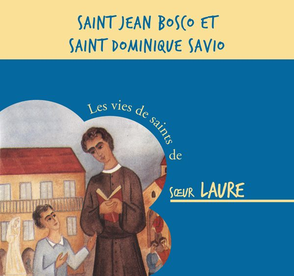 Saint Jean Bosco et Saint Dominique Savio – CD