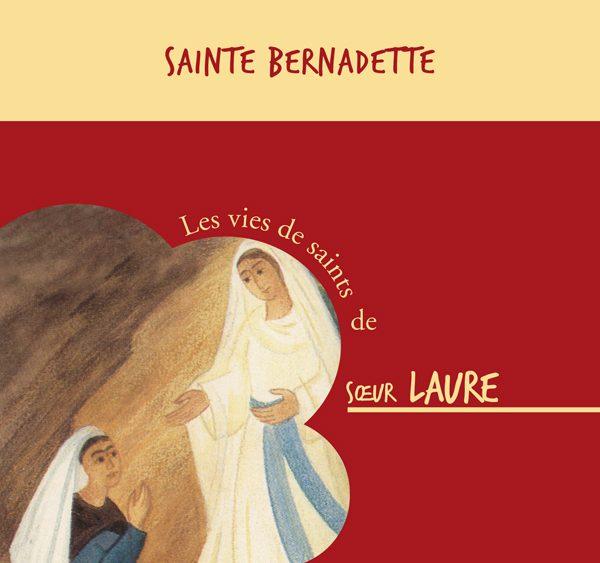 Sainte Bernadette de Lourdes – CD raconté par Sr Laure