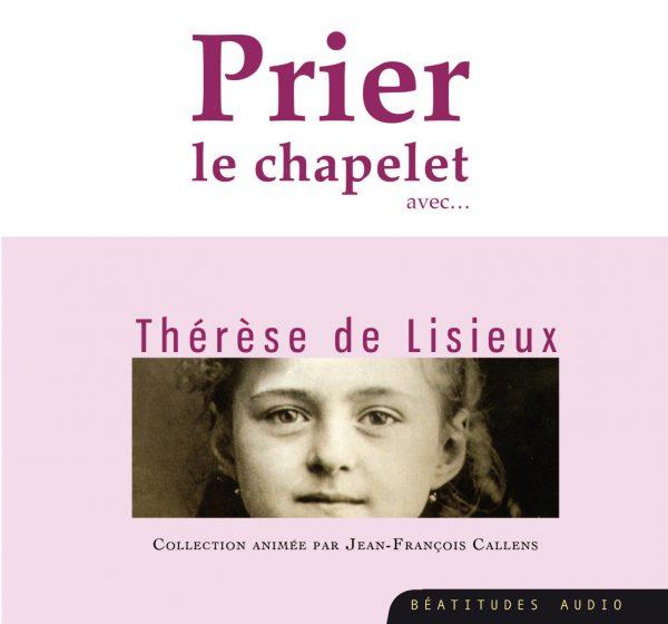 Prier le chapelet avec Thérèse de Lisieux – CD