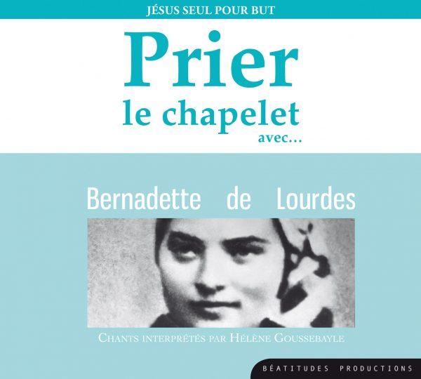 Prier le chapelet avec Bernadette de Lourdes – CD