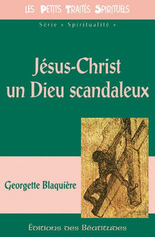 Jésus-Christ, un Dieu scandaleux