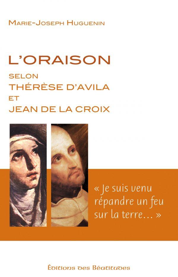 L'oraison selon Thérèse d'Avila et Jean de la Croix
