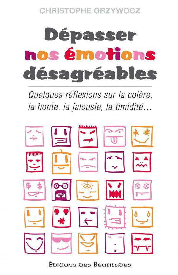 Dépasser nos émotions désagréables