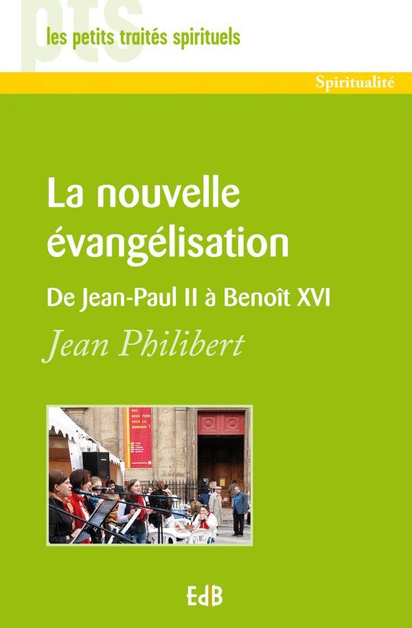 La nouvelle évangélisation : de Jean-Paul II à Benoît XVI