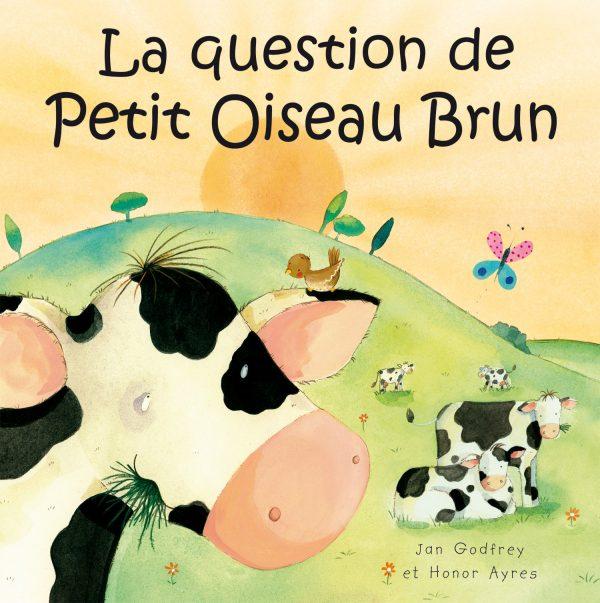 La question de Petit Oiseau Brun