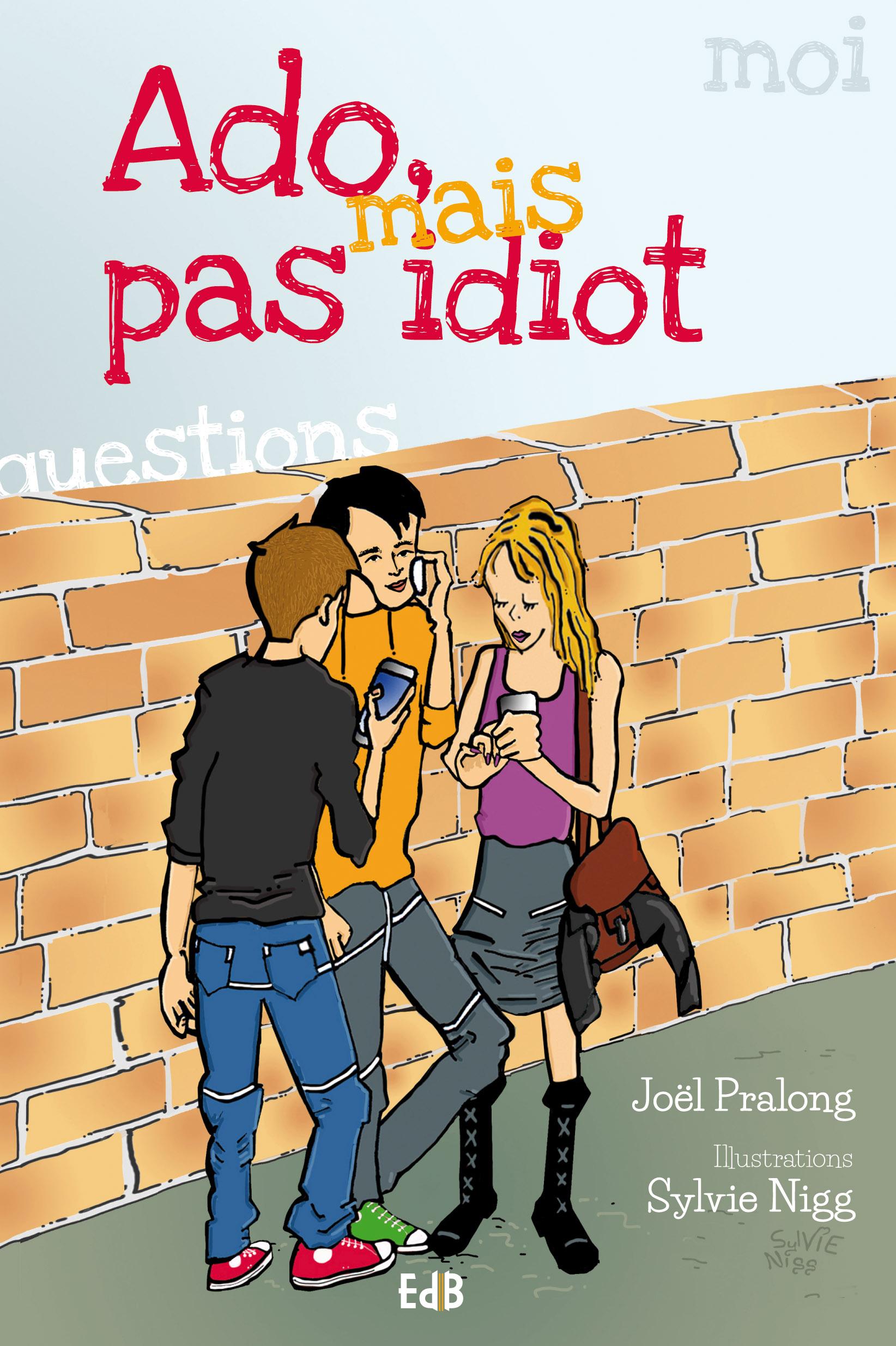 Ado Mais Pas Idiot Editions Des Beatitudes