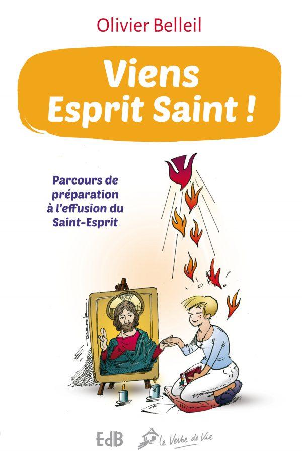 Viens Esprit Saint! (Nouvelle édition)