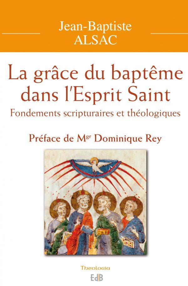 La grâce du baptême dans l'Esprit Saint