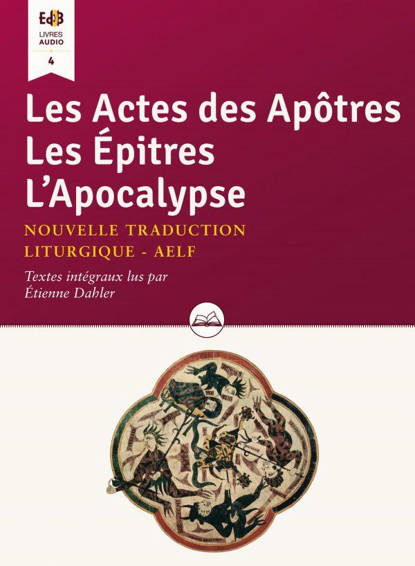 Les Actes des Apôtres Les Épîtres L'Apocalypse