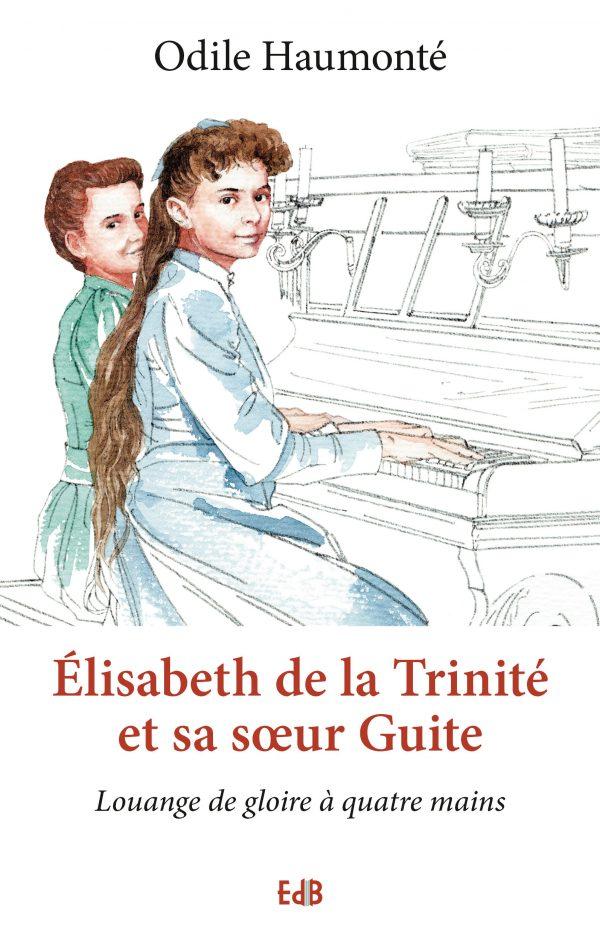 Elisabeth de la Trinité et sa sœur Guite