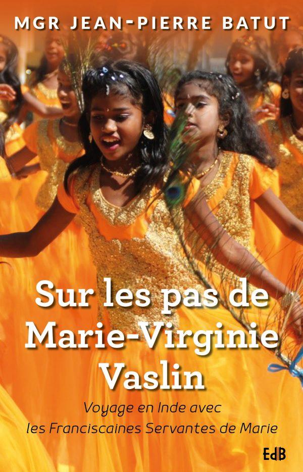 Sur les pas de Marie-Virginie Vaslin
