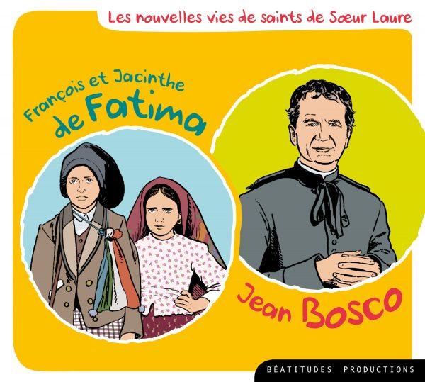 François et Jacinthe de Fatima ; Jean Bosco – CD