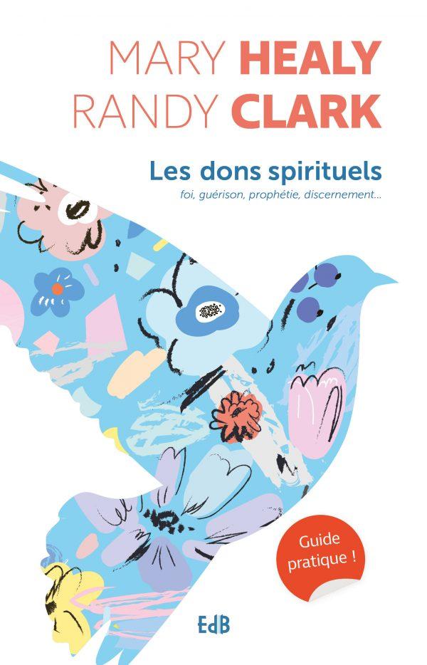 Les dons spirituels – Guide pratique