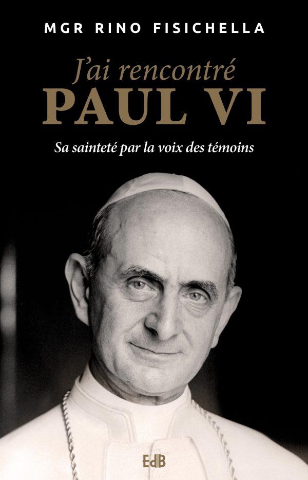 J'ai rencontré Paul VI