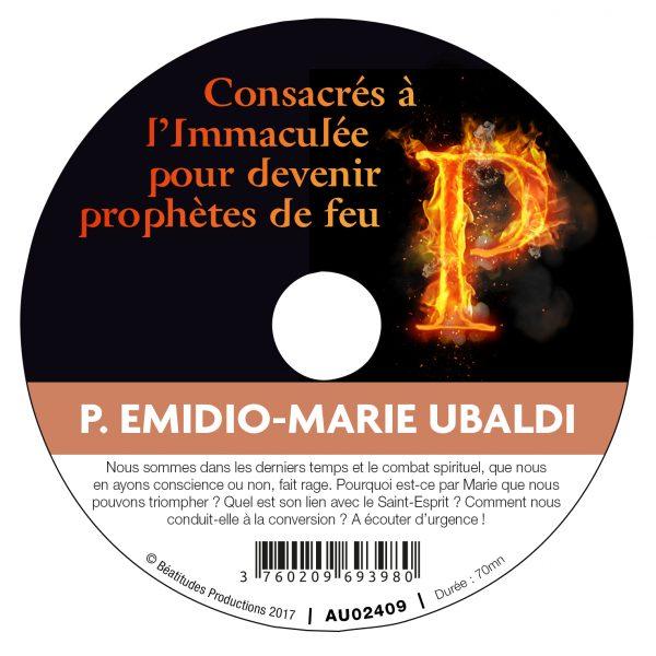 Consacrés à l'Immaculée pour devenir prophètes de feu – CD