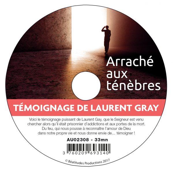 Arraché aux ténèbres : témoignage de Laurent Gay – CD