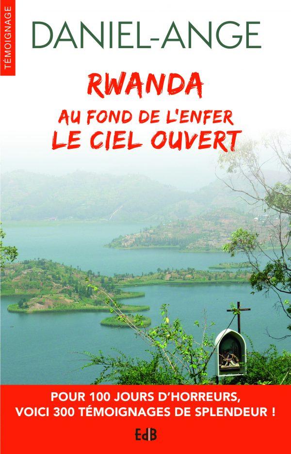 Rwanda – Au fond de l'enfer le Ciel ouvert