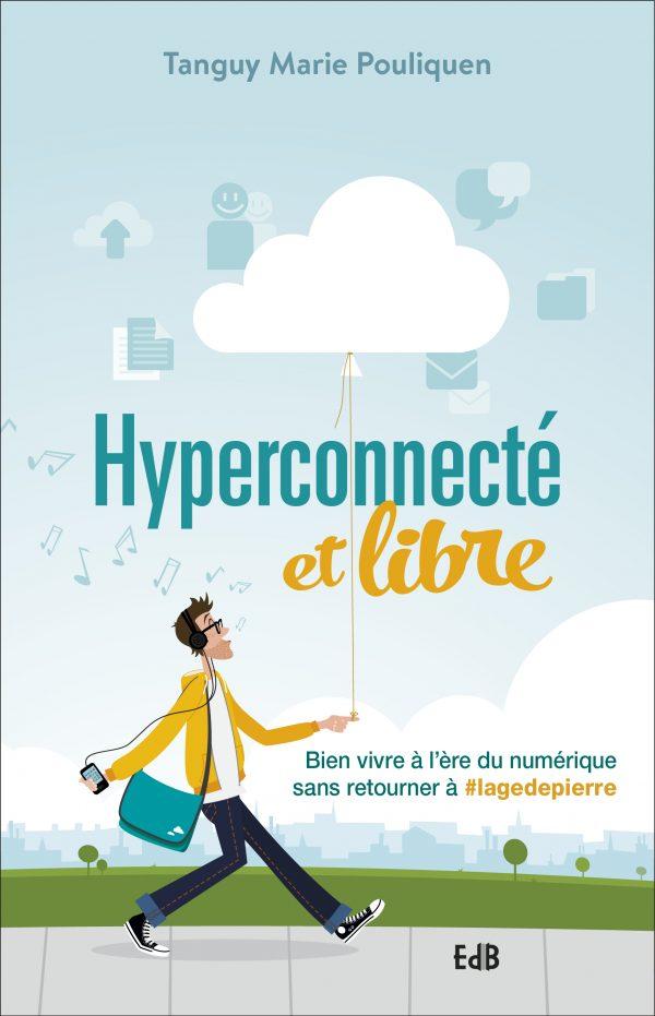 Hyperconnecté et libre face aux écrans