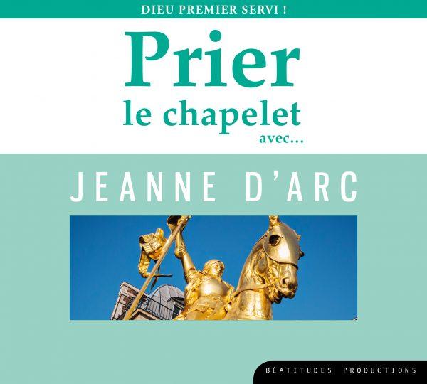 Prier le chapelet avec… Jeanne d'Arc – CD