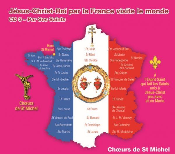 Jésus Christ Roi par la France visite le monde par ses saints – CD