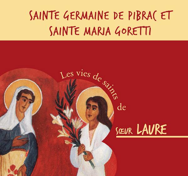 Sainte Germaine de Pibrac et Sainte Maria Goretti – CD