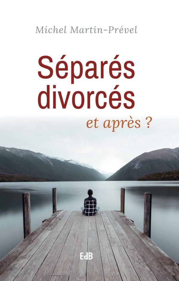 Séparés, divorcés et après ?