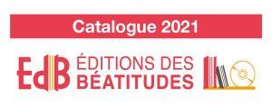 Catalogue 2021 x Editions des Béatitudes