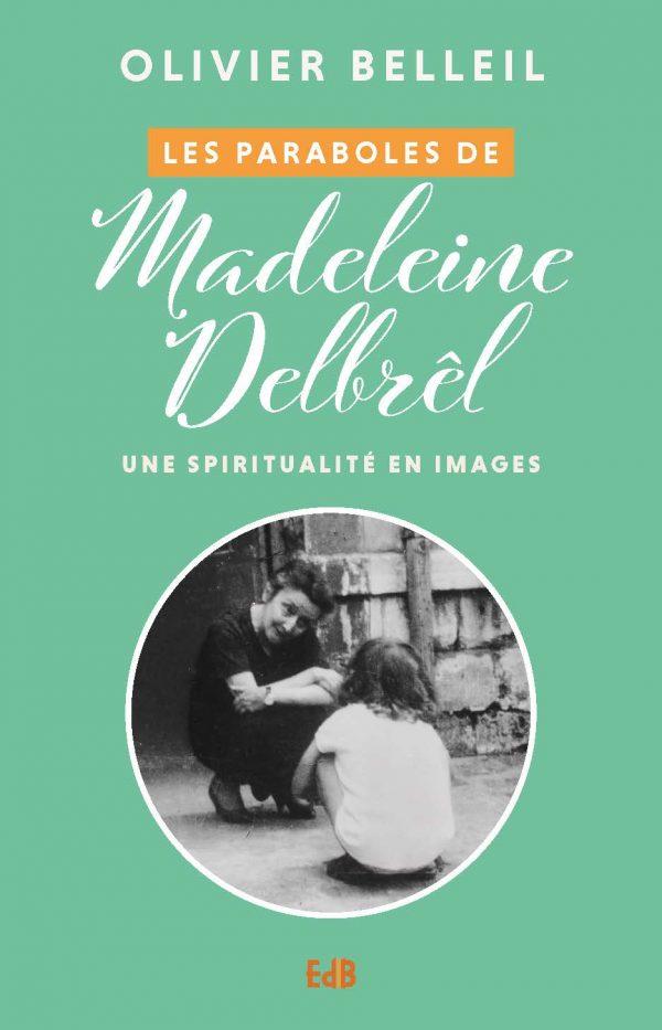 Les paraboles de Madeleine Delbrêl